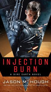 Injection Burn: A Dire Earth Novel