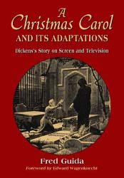 A Christmas Carol And Its Adaptations Book PDF