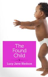The Found Child: A tale of unauthorized parenthood