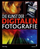 Die Kunst der digitalen Fotografie PDF