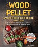 Wood Pellet Smoker Grill Cookbook 2019 2020