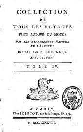 Collection de tous les voyages faits autour du monde par les différentes nations de l'Europe: Volume4