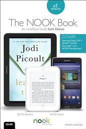 The NOOK Book: An Unofficial Guide: Everything You Need to Know about the Samsung Galaxy Tab 4 NOOK, NOOK GlowLight, and NOOK Reading Apps, Edition 6