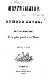 Ordenanzas generales de la armada naval. Título séptimo. De la policia general de los Puertos. Edicion oficial