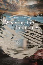 Weaving the Boundary