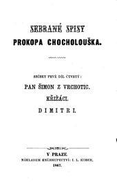 Sebrané spisy: Pan Šimon z Vrchotic. Křižáci. Dimitri
