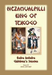 NEZAHUALPILLI KING OF TEXCOCO - A Central American legend: Baba Indaba Childrens Series Issue 51