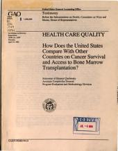 Health Care Quality: How Does the United States Compare with Other Countries on Cancer Survival and Access to Bone Marrow Transplantation? : Statement of Eleanor Chelimsky, Assistant Comptroller General, Program Evaluation and Methodology Division, Before the Subcommittee on Health, Committee on Ways and Means, House of Representatives
