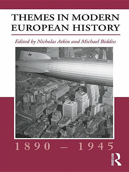 Themes in Modern European History  1890   1945 PDF
