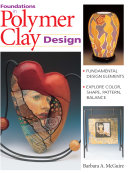 Foundations in Polymer Clay Design