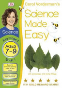 Science Made Easy Life Processes and Living Things Ages 7-9 Key Stage 2