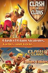 Clash of Clans Guide Strategies, Tactics, and Tricks