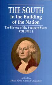 The South in the Building of the Nation: The History of the Southern States