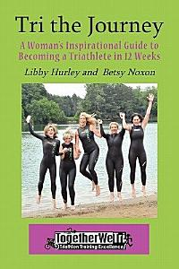 Tri the Journey  A Women s Inspirational Guide to Becoming a Triathlete in 12 Weeks PDF