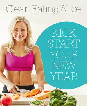 Sampler  Clean Eating Alice  Kick Start Your New Year PDF