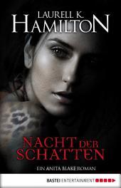 Nacht der Schatten: Ein Anita Blake Roman