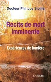 Récits de mort imminente: Expériences de lumière
