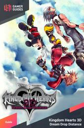 Kingdom Hearts 3D: Dream Drop Distance - Strategy Guide