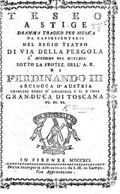 Teseo a Stige, dramma tragico per musica. [In two acts and in verse.]