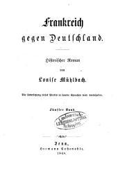 Deutschland in Sturm und Drang: historischer Roman. Frankreich gegen Deutschland : historischer Roman, Band 4,Ausgabe 5