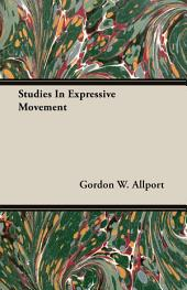 Studies In Expressive Movement