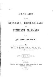 Hand-list of the Edentate, Thick-skinned and Ruminant Mammals in the British Museum