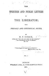 The Speeches and Public Letters of the Liberator: With Preface and Historical Notes, Volume 1
