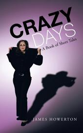 Crazy Days: A Book of Short Tales