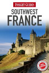 Insight Guides Southwest France: Edition 2