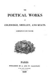 The Poetical Works of Coleridge, Shelley, and Keats: Complete in One Volume