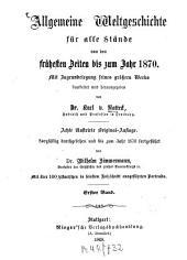 Allgemeine Weltgeschichte für alle Stände: von den frühesten Zeiten bis zum Jahr 1870. Alte Welt, Band 1