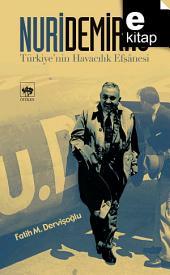 Nuri Demirağ Türkiye'nin Havacılık Efsanesi