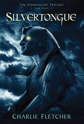 Silvertongue (Stonehart Trilogy, Book 3)
