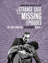 The Strange Case of the Missing Episodes - The Lost Stories of the Avengers