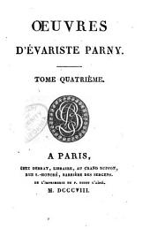 Oeuvres d'Evariste Parny: Volume 4