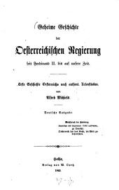 Geheime Geschichte der Oesterreichischen Regierung seit Ferdinand II. bis auf unsere Zeit: erste Geschichte Oesterreichs nach authent. Actenstücken