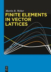 Finite Elements in Vector Lattices