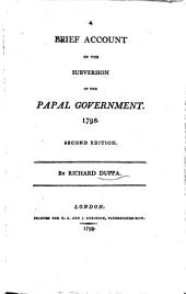 A Brief Account of the Subversion of the Papal Government: 1798