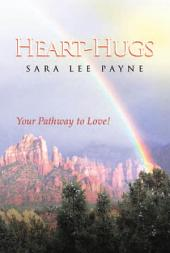 Heart-Hugs: Your Pathway to Love!