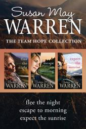 The Team Hope Collection: Flee the Night / Escape to Morning / Expect the Sunrise