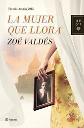 La mujer que llora: Premio Azorín 2013