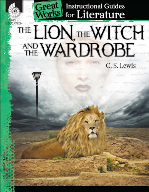 The Lion  the Witch and the Wardrobe  An Instructional Guide for Literature