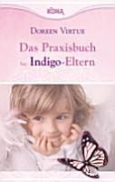 Das Praxisbuch f  r Indigo Eltern PDF