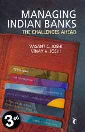 Managing Indian Banks: The Challenges Ahead, Edition 3