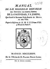 Manual de las religiosas descalzas del Conuento de nuestra señora de la Nauidad, y S. Joseph ...: segun la reforma de N.M.S.P. Urbano VIII y ritual de Paulo V.