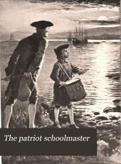 "The Patriot Schoolmaster, Or, The Adventures of the Two Boston Cannon, the ""Adams"" and ""Hancock"": A Tale of the Minute Men and the Sons of Liberty"