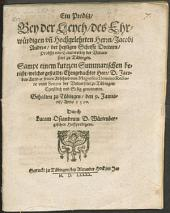Ein Predig bey der Leych ... Jac. Andreae Probst und Cantzlers bey der Universitet zu Tübingen