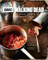 The Walking Dead  The Official Cookbook and Survival Guide PDF