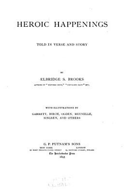 Heroic Happenings Told in Verse and Story PDF