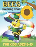 Bees Coloring Book For Kids Ages 6-10